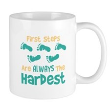 First Steps Are Always The Hardest Mugs