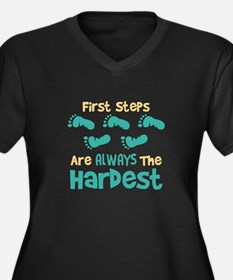 First Steps Are Always The Hardest Plus Size T-Shi