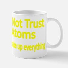Do not trust Atoms Mug