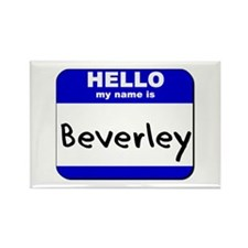 hello my name is beverley Rectangle Magnet