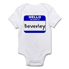 hello my name is beverley  Infant Bodysuit