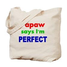 Papaw says Im PERFECT Tote Bag