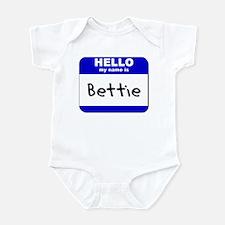 hello my name is bettie  Infant Bodysuit