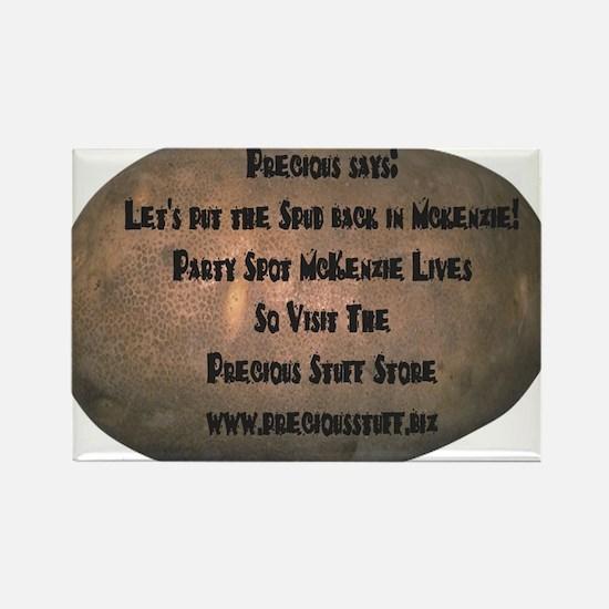 Precious Potatoe Precious says Rectangle Magnet (1