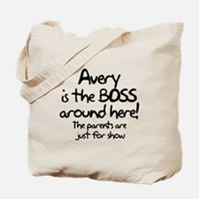Avery is the Boss Tote Bag