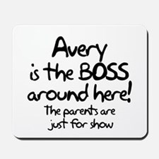 Avery is the Boss Mousepad