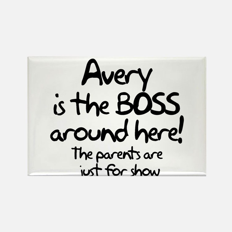 Avery is the Boss Rectangle Magnet