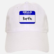 hello my name is beth Baseball Baseball Cap