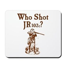 Who Shot JR102c Mousepad