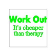 Work Out.. Its cheaper than therapy Sticker