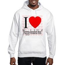 """I Love """"Nappy-headed hos!"""" Hoodie"""