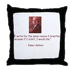 I write for the same reason I Throw Pillow