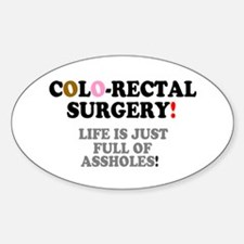 COLO-RECTAL SURGERY - LIFE IS JUST  Decal