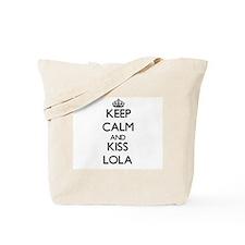 Keep Calm and kiss Lola Tote Bag