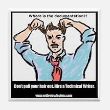 Hire a Technical Writer Tile Coaster