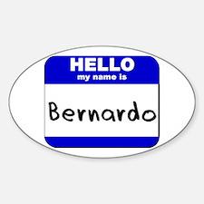 hello my name is bernardo Oval Decal