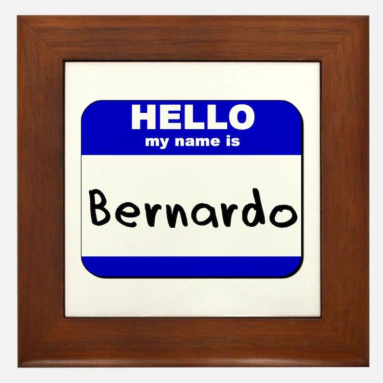 hello my name is bernardo  Framed Tile