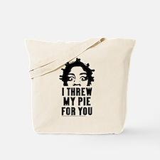 Crazy Eyes Threw My Pie Tote Bag