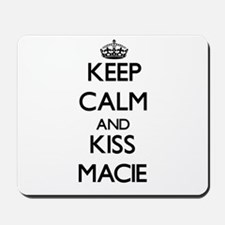 Keep Calm and kiss Macie Mousepad