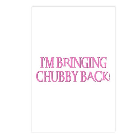 BRINGING CHUBBY BACK! Postcards (Package of 8)
