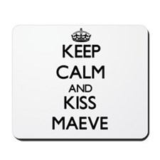 Keep Calm and kiss Maeve Mousepad