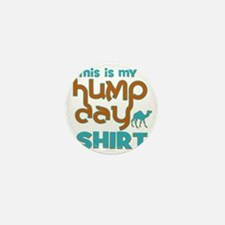 This is my Hump Day Mini Button