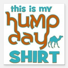 """This is my Hump Day Square Car Magnet 3"""" x 3"""""""