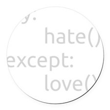 Try hate except love Round Car Magnet