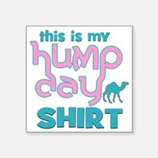 """Hump Day Square Sticker 3"""" x 3"""""""