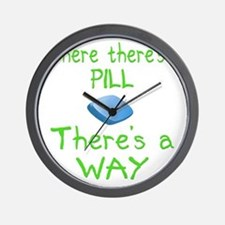 Where There Is A Pill Wall Clock