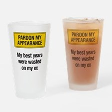 Pardon My Appearance Drinking Glass
