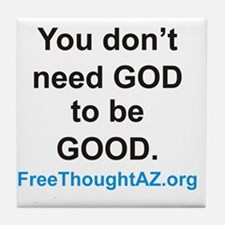 You dont need god to be good. Tile Coaster