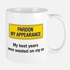 Pardon My Appearance Mugs