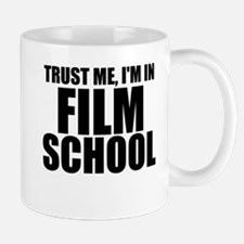 Trust Me, I'm In Film School Mugs