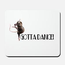 Gotta Dance! Mousepad