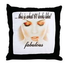 This is what 60 looks like! Throw Pillow