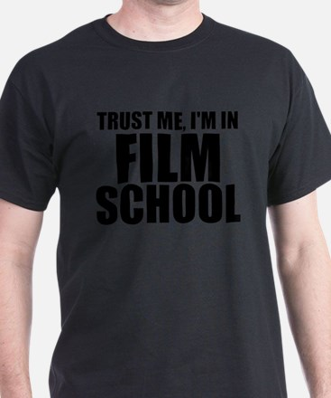 Trust Me, I'm In Film School T-Shirt