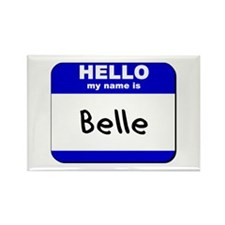 hello my name is belle Rectangle Magnet