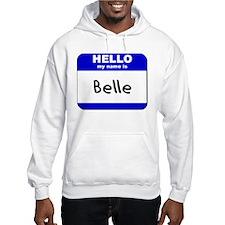 hello my name is belle Jumper Hoody