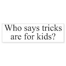 Tricks Bumper Sticker