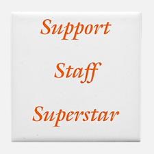 Support Staff Superstar Tile Coaster
