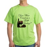 Wine is Fruit? Green T-Shirt