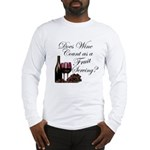 Wine is Fruit? Long Sleeve T-Shirt