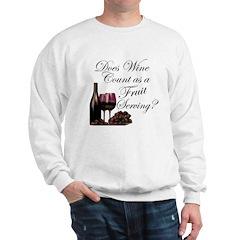 Wine is Fruit? Sweatshirt