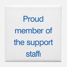 Proud Support Staff Tile Coaster