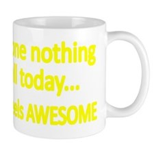 Ive done nothing at all today Mug