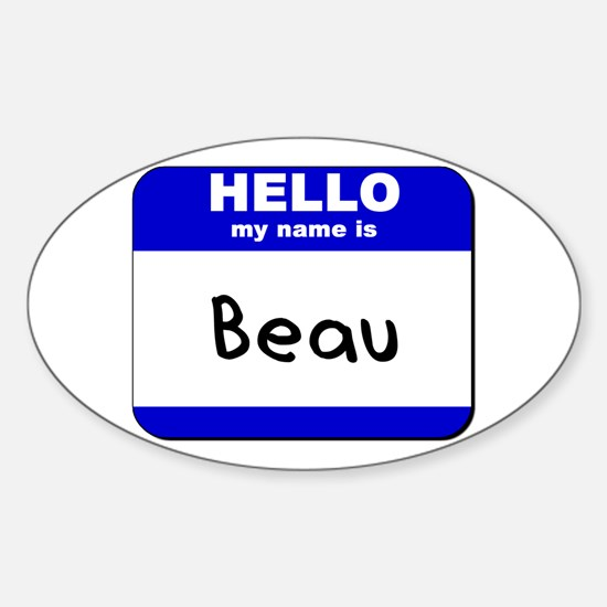 hello my name is beau Oval Decal