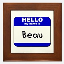 hello my name is beau  Framed Tile