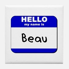 hello my name is beau  Tile Coaster