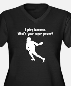 I Play Lacrosse. Whats Your Super Power? Plus Size